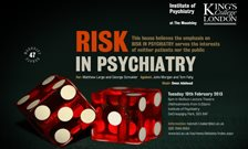 47th Maudsley Debate: Risk in Psychiatry