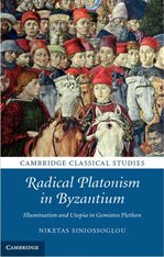 Radical Platonism in Byzantium: Illumination and Utopia in Gemistos Plethon