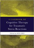 Casebook of Cognitive Therapy for Trauma Book Cover