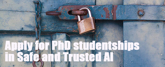 1ac205228f71 UKRI Centre for Doctoral Training in Safe and Trusted Artificial  Intelligence