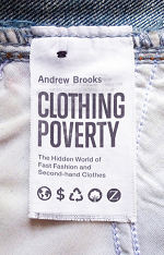 Clothing Poverty The Hidden World of Fast Fashion and Second-hand clothes