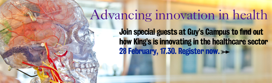 Advancing innovation in health. Join special guests at Guy's campus to find out how King's is innovating in the healthcare sector. 28 February, 17.30. Register now.