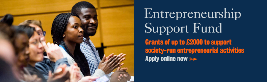 Entrepreneurship Support Fund. Grants of up to £2000 to support society-run entrepreneurial activities. Apply online now.