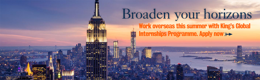 Broaden your horizons. Work overseas this summer with King's Global Internships Programme. Apply now.