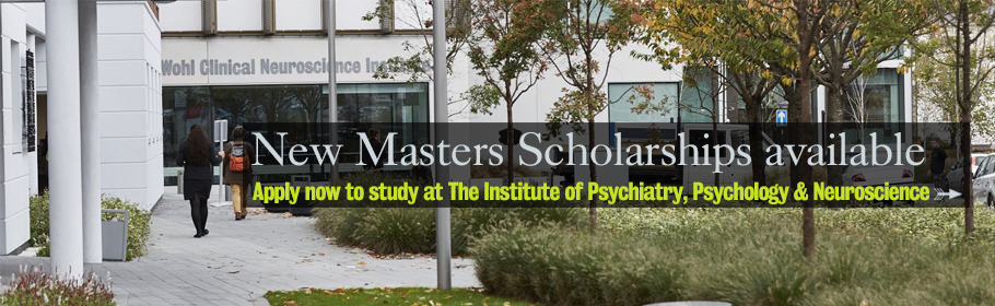 New Masters scholarships available. Apply now to study at The Institute of Psychiatry, Psychology & Neuroscience
