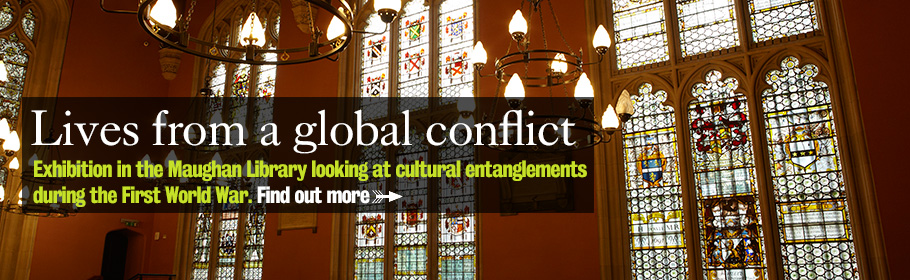 Lives from a global conflict. Exhibition in the Maughan Library looking at cultural entanglements during the First World War. Find out more.