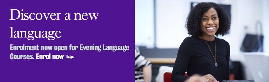Discover a new language. Enrolment now open for Evening Language Courses. Enrol now.