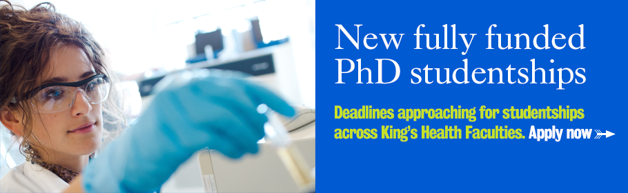 New fully funded PhD studentships. Deadlines approaching for studentships across King's Health Faculties. Apply now.