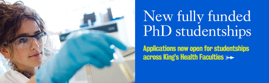 New fully funded PhD studentships. Applications now open for studentships across King's Health Faculties.