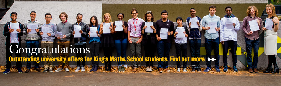 Congratulations. Outstanding university offers for King's Maths School students. Find out more.