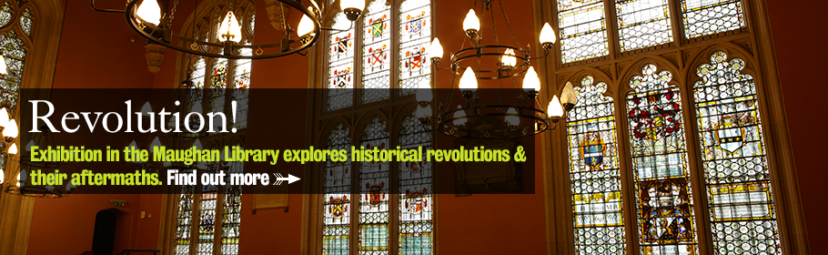 Revolution! Exhibition in the Maughan Library explores historical revolutions & their aftermaths. Find out more.