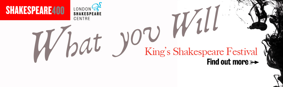 What you Will. King's Shakespeare Festival. Find out more
