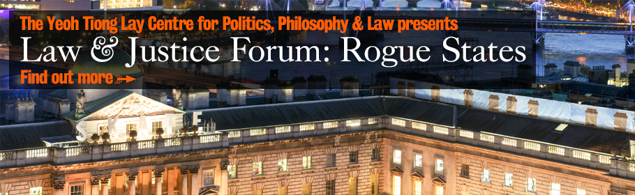The Yeoh Tiong Lay Centre for Politics, Philosophy & Law presents Law & Justice Forum: Rogue States. Find out more.