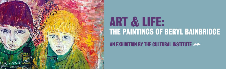 Art & life: The paintings of Beryl Bainbridge. An exhibition by the Cultural Institute.