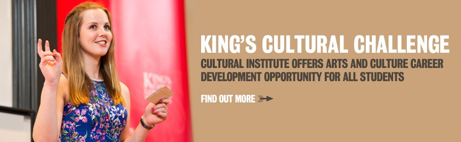 King's Cultural Challenge. Cultural Institute offers arts and culture career development opportunity for all students. FInd out more.