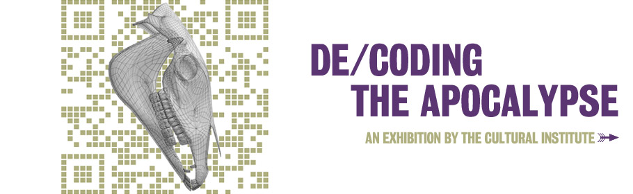 De/coding-the-apocalypse. An exhibition by the Cultural Institute.