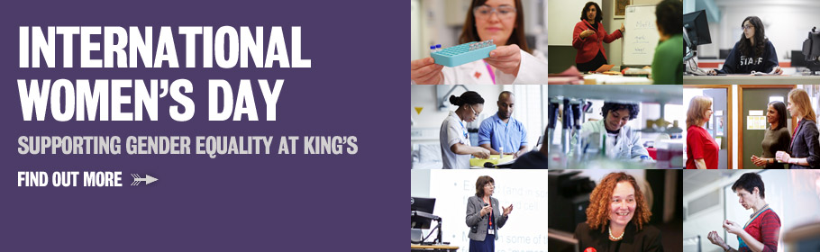 International Women's Day. Supporting gender equality at King's. Find out more.