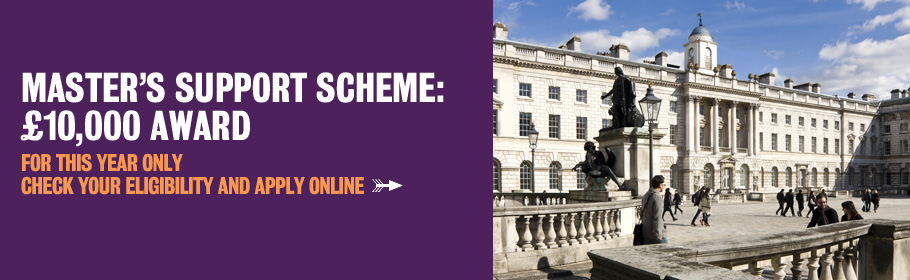 Master's support scheme: £10,000 award. For this year only. Check your eligibility and apply online.