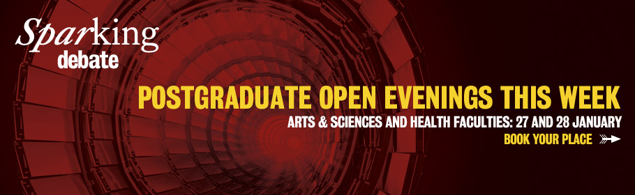 Sparking debate. Postgraduate Open Evenings this week. Arts & Sciences and Health Faculties: 27 and 28 January. Book your place.
