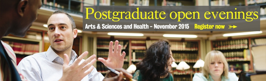Postgraduate open evenings. November 2015. Register now.
