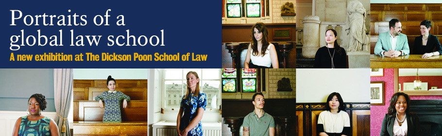 Portraits of a Global Law School. A new exhibition at The Dickson Poon School of Law.