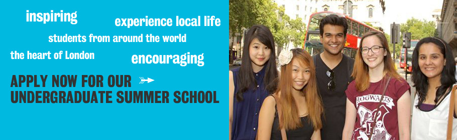 Inspiring. Experience local life. Students from around the world. The heart of London. Encouraging. Apply now for our Undergraduate Summer School.