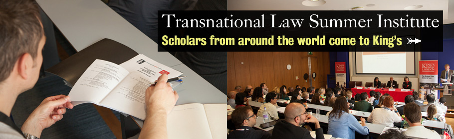 Transnational Law Summer Institute. Scholars from around the world come to King's.