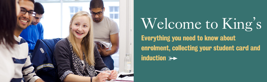 Welcome to King's. Everything you need to know about enrolment, collecting your student card and induction.