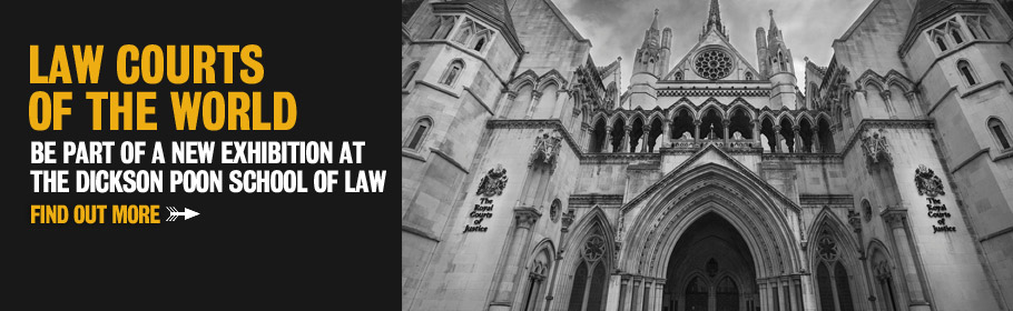 Law courts of the world. Be part of a new exhibition at The Dickson Poon School of Law. Find out more.