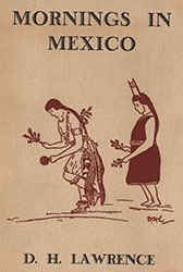 Cover illustration showing two traditionally clothed figures. From: DH Lawrence. Mornings in Mexico, 1927