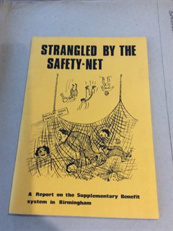 Cover of: 'Strangled by the Safety-Net. A report on the Supplementary Benefit System in Birmingham'.