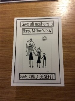 Poster with text: Give all Mothers a Happy Mother's Day. Save Child Benefit
