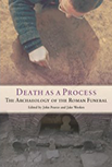Death as a Process: The Archaeology of the Roman Funeral logo