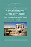 A Local History of Greek Polytheism. Gods, People, and the Land of Aigina, 800-400 BCE logo