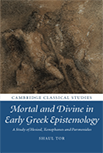 Mortal and Divine in Early Greek Epistemology: A Study of Hesiod, Xenophanes and Parmenides logo