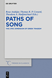 Paths of Song: The Lyric Dimension of Greek tragedy logo