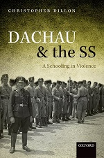 Christopher Dillon, Dachau and the SS: A Schooling in Violence (2015) logo