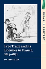 David Todd, Free Trade and its Enemies in France, 1814-1851 (2015) logo