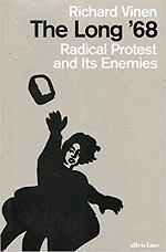 Richard Vinen, The Long '68: Radical Protest and its Enemies (2018) logo