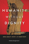 Andrea Sangiovanni, Humanity without Dignity: Moral Equality, Respect and Human Rights, Harvard 2017 logo
