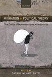 Sarah Fine (& Ypi), eds., Migration in Political Theory: The Ethics of Movement and Membership, OUP 2016 logo