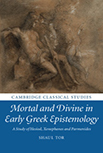 Shaul Tor, Mortal and Divine in Early Greek Epistemology: A Study of Hesiod, Xenophanes and Parmenides, CUP 2017 logo