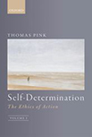Thomas Pink, Self-Determination (The Ethics of Action vol 1), OUP 2016 logo