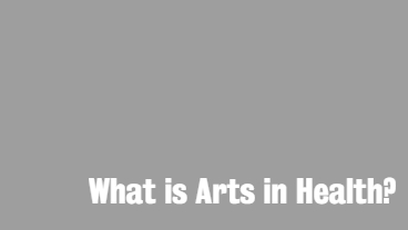 Arts in Health Overview
