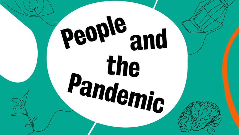 Image showing a green background with hand drawn illustrations and the words People and the Pandemic