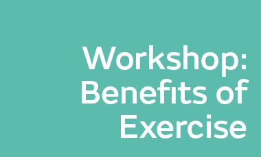 workshop benefits of exercise