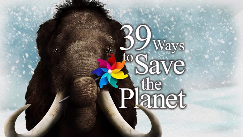 39 Ways to Save the Planet